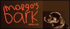 MARGO'S BARK